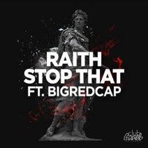 BigRedCap, Raith - Stop That