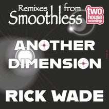 Rick Wade, Smoothless - Another Dimension