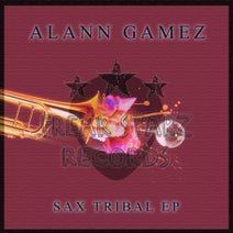 Alann Gamez - SAX TRIBAL EP