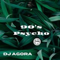 DJ Agora - 90's Psycho