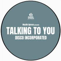 Disco Incorporated - Disco Incorporated - Talking To You