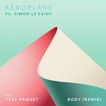 Aeroplane, Yves Paquet, Simon Le Saint - Body (Remix)