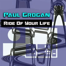 Paul Grogan - Ride of Your Life