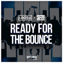 DNF, I.GOT.U - Ready For The Bounce