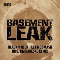 Black V Neck, Tim Baresko - Let Me Smash