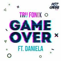 Tru Fonix Feat. Daniela - Game Over