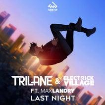 Trilane, Electrick Village, Max Landry - Last Night