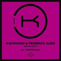 KACHOUKH, Federico Alesi, Chiqito - Hate Me Now