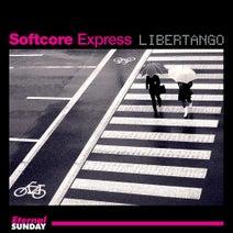 Softcore Express - Libertango
