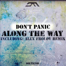 Don't Panic, Alex Frolov - Along The Way