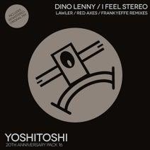 Dino Lenny, Steve Lawler, Red Axes, Frankyeffe - I Feel Stereo Remixes