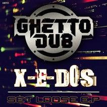 X-E-Dos - Set Loose EP
