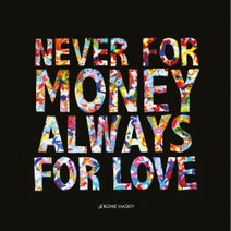 Jerome Hadey, J. Caesar, Qendresa, RZA - Never for Money, Always for Love