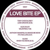 Tony Chocoloney, Alex Zuiev, Anthony Mansfield, Makes Me Move, Gledd - Love Bite EP