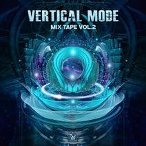 Vertical Mode, Sonic Species, Astrix, Mad Tribe, Ace Ventura, Future Frequency, Symbolic, Xerox & Illumination, Vertical Mode, ON3, Talpa, Zyce - Mix Tape Vol.2