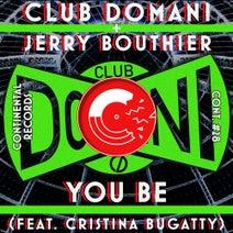 Jerry Bouthier, Club Domani, Cristina Bugatty, Hard Ton, Slove, Uabos - You Be