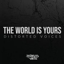 Distorted Voices, Outrage, Lunatic - The World Is Yours
