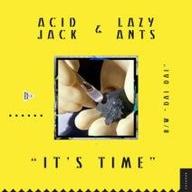Lazy Ants, Acid Jack - It's Time Bw Dai Dai