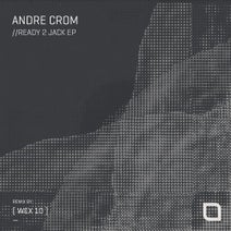 Andre Crom, [ Wex 10 ] - Ready 2 Jack EP