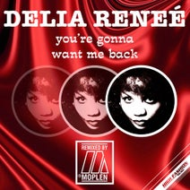 Moplen, Delia Renee - You're Gonna Want Me Back - Moplen Remixes