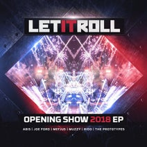 Abis, Joe Ford, Rido, Mefjus, Muzzy, The Prototypes - Let It Roll Opening Show 2018