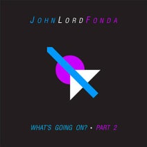 John Lord Fonda, TWR72, Traumer, Commuter - What's Going On ?, Pt. 2 - EP