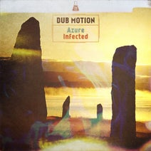 Dub Motion - Azure / Infected