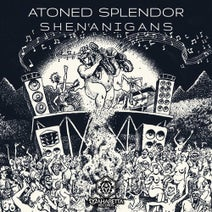 Atoned Splendor - Shenanigans