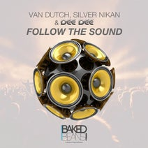 Van Dutch, Silver Nikan & Dee Dee - Follow The Sound