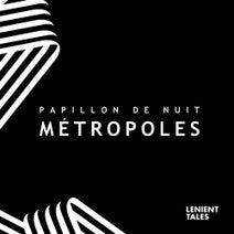 Papillon De Nuit - Métropoles