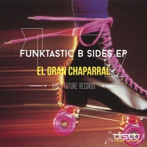 El Gran Chaparral, Lucky Sound Soda, Somiak - Funktastic B Sides EP