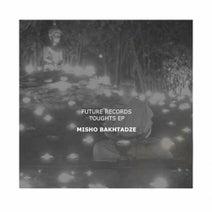 Misho Bakhtadze - Thoughts EP