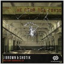 Shotik, J Brown - Military Barracks EP