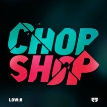 Low:r, Anastasia - Chop Shop