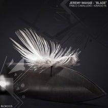 Jeremy Wahab, Ignacio M., Pablo Caballero - Blade