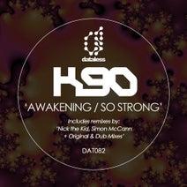 K90, Nick The Kid, Simon McCann - Awakening, so Strong (Remixes)