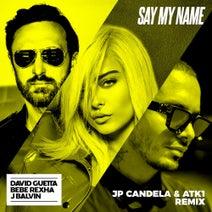 David Guetta, JP Candela, Bebe Rexha, J Balvin, ATK1 - Say My Name (feat. Bebe Rexha & J Balvin)