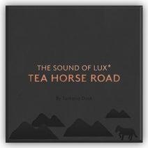Turkana Dusk - The Sound of LUX* Tea Horse Road
