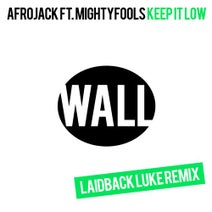 Laidback Luke, Afrojack, Mightyfools - Keep It Low (Laidback Luke Remix)