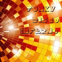 Ministry of Da Funk, Joey Chicago, Stereosoulz, Scofield, Cool Million, Diane Marsh, Living Room, Morlack, A Band of Crickets, Petr Serkin, Gilbert Le Funk, Luca Santaca' DJ - Funky Disco Inferno