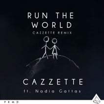 Cazzette, Nadia Gattas, Cazzette - Run The World (feat. Nadia Gattas)