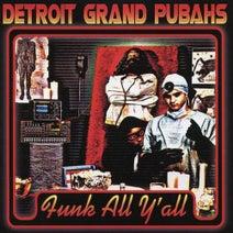 Detroit Grand Pubahs, Miss Kittin, Player Ice, Evil W, Percy Slade - Funk All Y'All