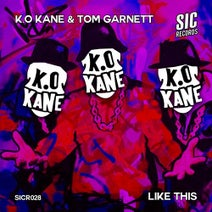 Tom Garnett, K.O Kane - Like This