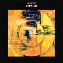 HeadZed - Need Me