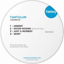Tantalum, Earl Grey - Tadaima