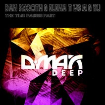 Dan Smooth, Elena T, A & YU - The Time Passes Fast