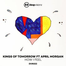 Kings Of Tomorrow, April Morgan - How I Feel (Sandy Rivera's Classic Mix)