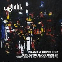 Drama, Urvin June, Alvin Jedus Hansen, Trixx, Lamont Dex - Why Ain't Love More Steady