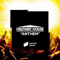 Halfway House - Anthem