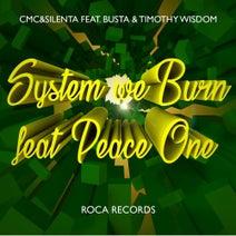 CMC & Silenta, Busta, Timothy Wisdom, Peace One - System We Burn (feat. Timothy Wisdom, Busta & Peace One)